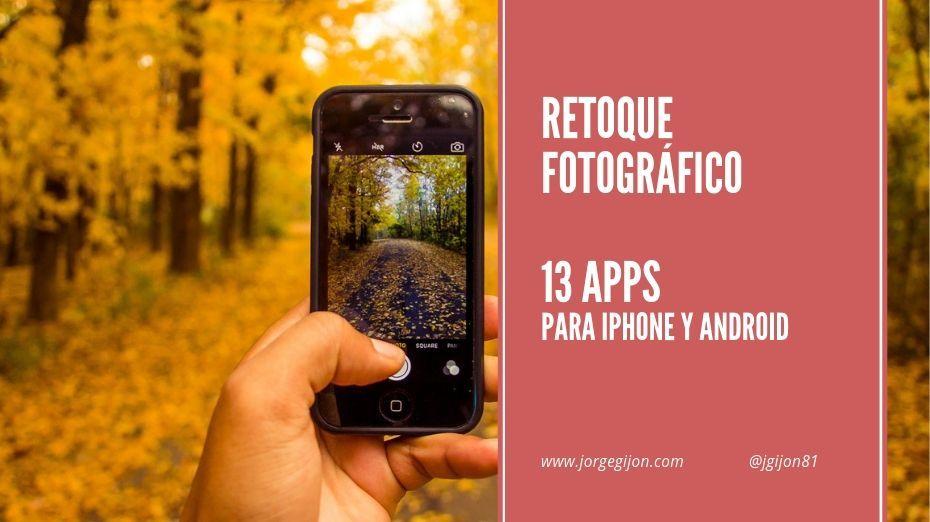 13 aplicaciones de retoque fotográfico para Android y Iphone