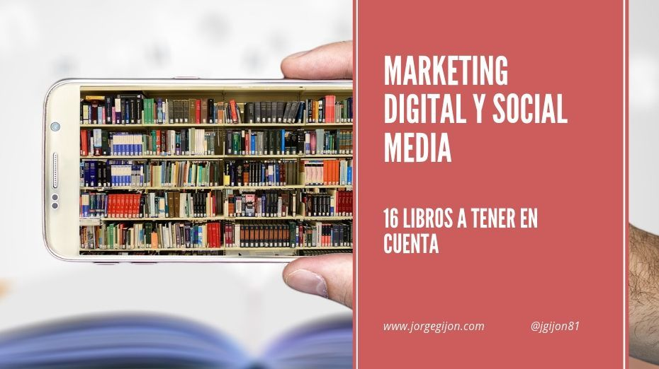 16 libros de Marketing Digital y Social Media a tener en cuenta