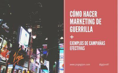 Cómo hacer marketing de guerrilla + ejemplos de campañas efectivas.