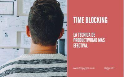TIME BLOCKING ¿Qué es y cómo usarlo para ser más productivo? La técnica definitiva.