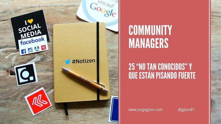 """25 Community Managers """"no tan conocidos"""" y que están pisando fuerte"""