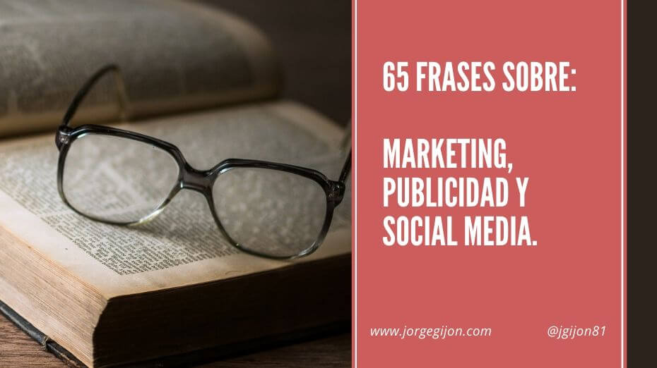 Frases De Marketing Publicidad Y Social Media Jorge Gijon