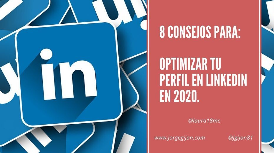 8 Consejos para optimizar tu perfil de LinkedIn en 2020