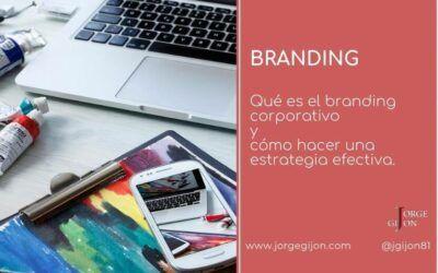 Branding corporativo: Cómo crear una estrategia efectiva