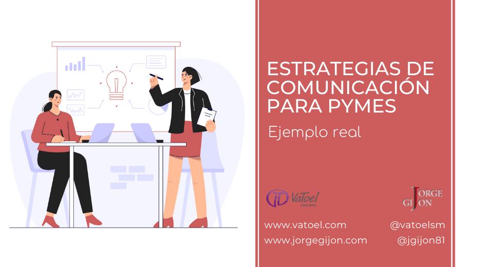 5 estrategias de comunicación para pymes. Ejemplo Real