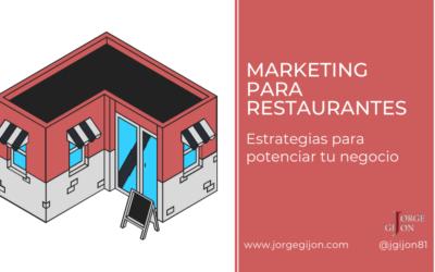 Marketing para restaurantes ➕ 12 estrategias con las que triunfar