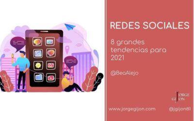 8 grandes tendencias en Redes Sociales para el 2021